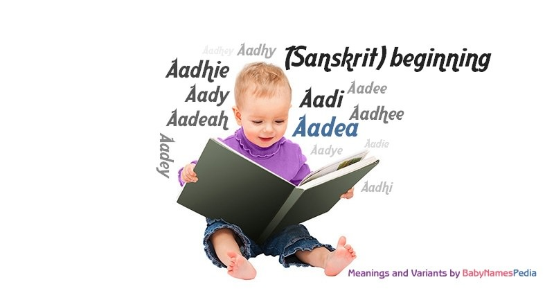 Meaning of the name Aadea