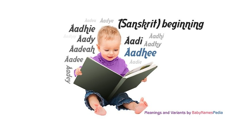 Meaning of the name Aadhee