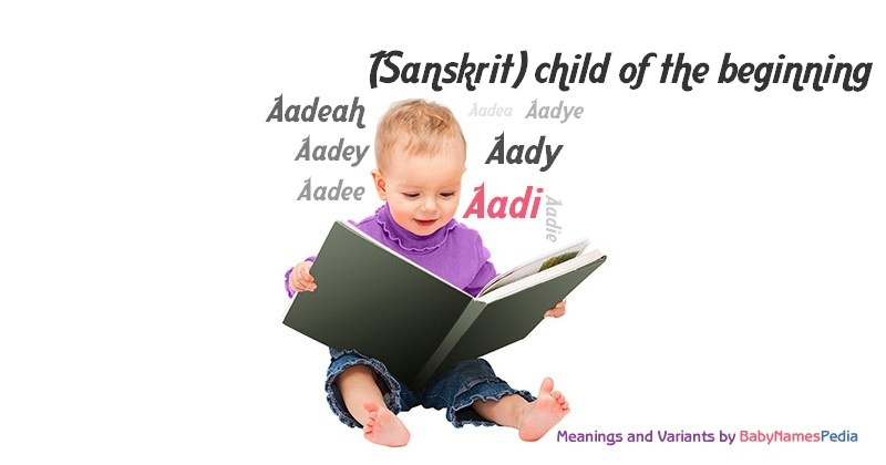 Meaning of the name Aadi