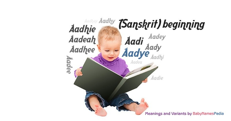 Meaning of the name Aadye