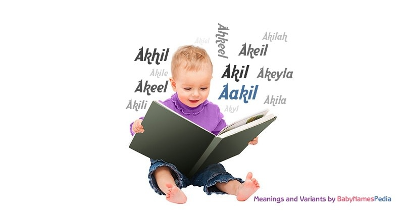 Meaning of the name Aakil