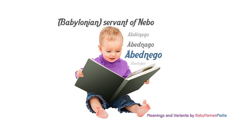 Meaning of the name Abednego