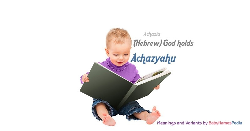 Meaning of the name Achazyahu