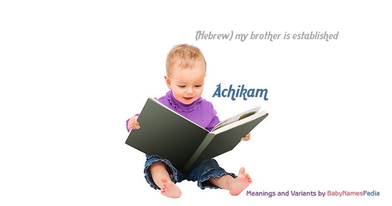 Meaning of the name Achikam