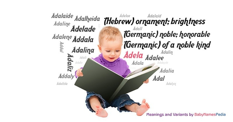 Meaning of the name Adela