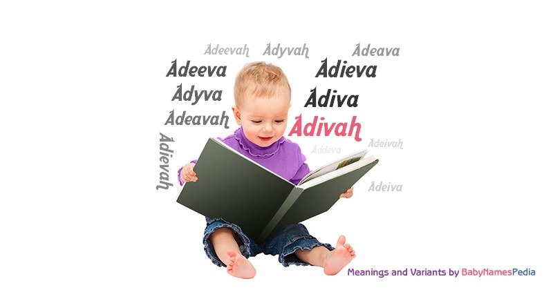 Meaning of the name Adivah