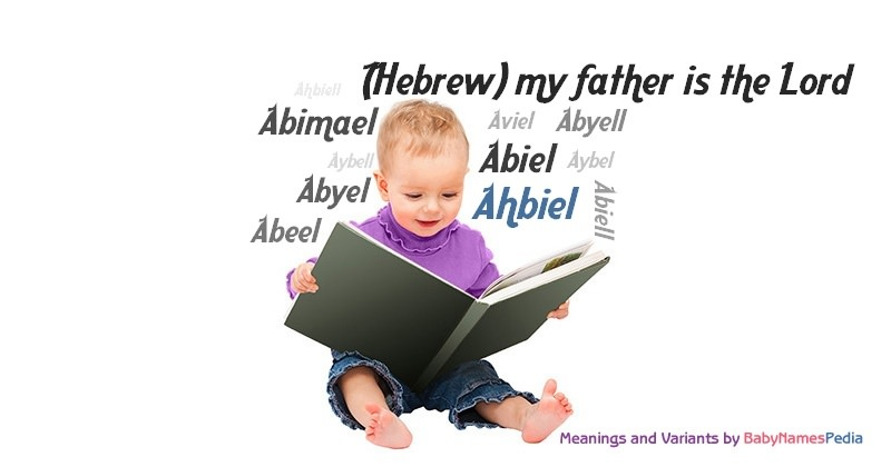 Meaning of the name Ahbiel