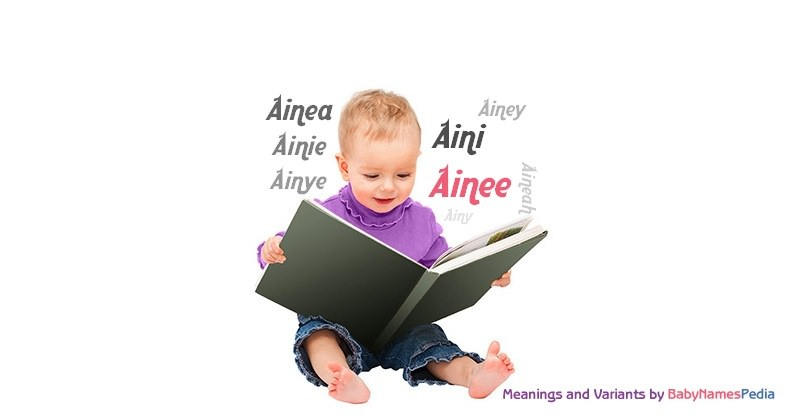 Meaning of the name Ainee