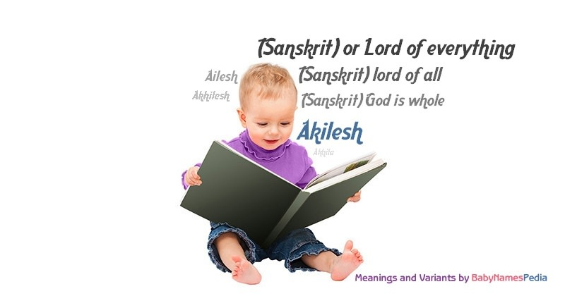 Meaning of the name Akilesh