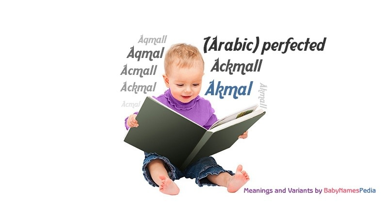 Meaning of the name Akmal