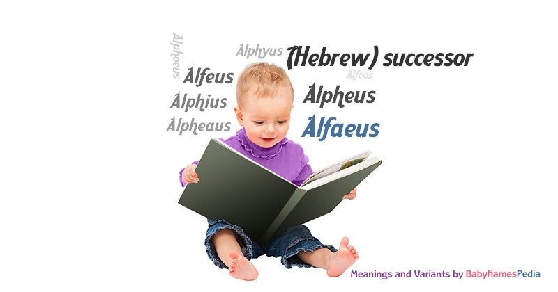 Meaning of the name Alfaeus