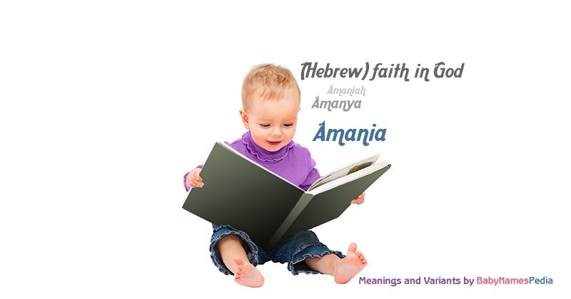 Meaning of the name Amania