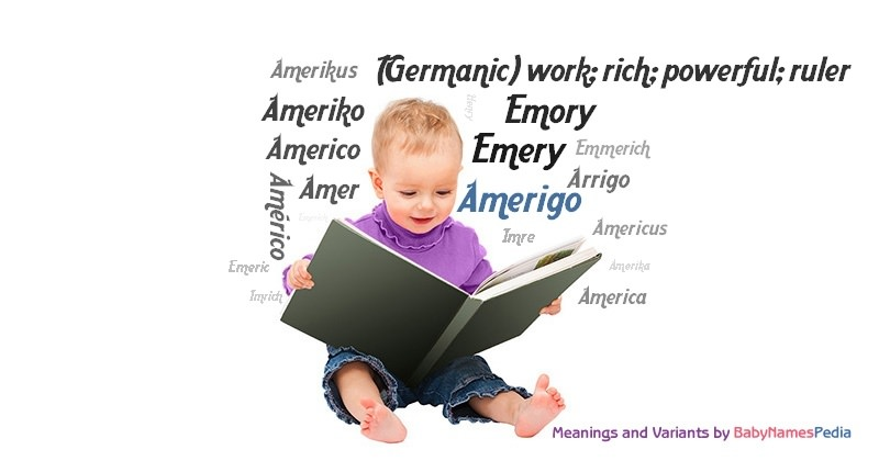 Meaning of the name Amerigo