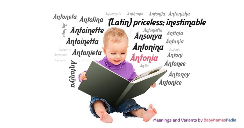 Meaning of the name Antonia