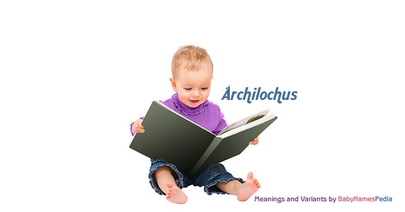 Meaning of the name Archilochus