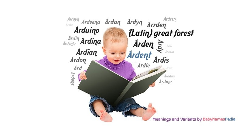 Meaning of the name Ardent