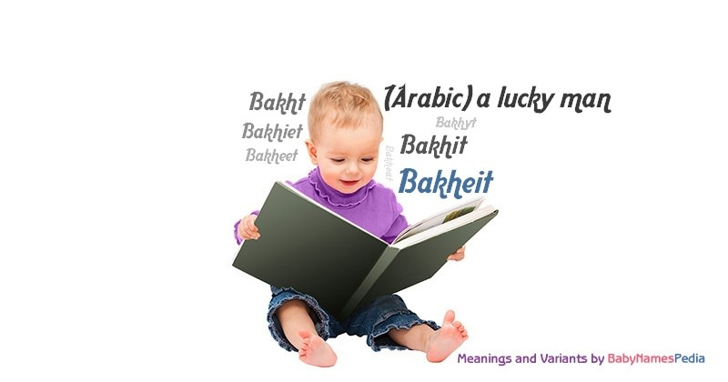 Meaning of the name Bakheit