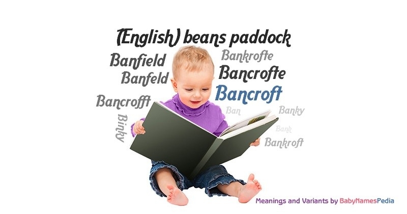 Meaning of the name Bancroft