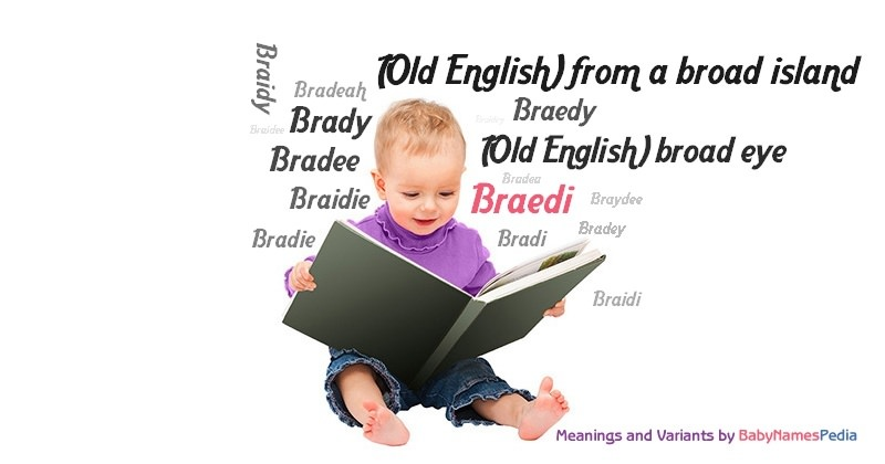 Meaning of the name Braedi