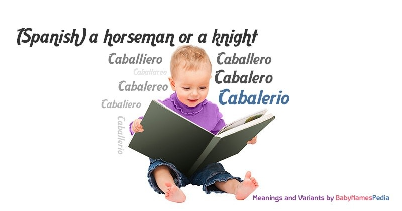 Meaning of the name Cabalerio