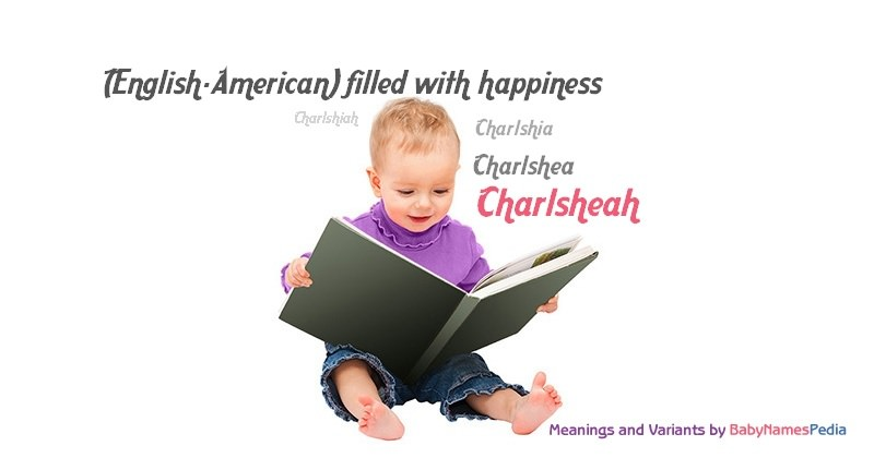 Meaning of the name Charlsheah