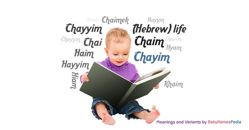 Meaning of the name Chayim