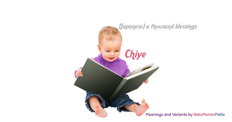 Meaning of the name Chiye