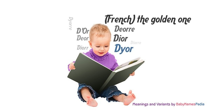 Meaning of the name Dyor