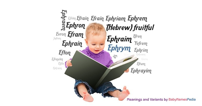 Meaning of the name Ephrym
