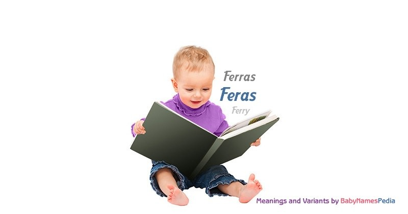 Meaning of the name Feras