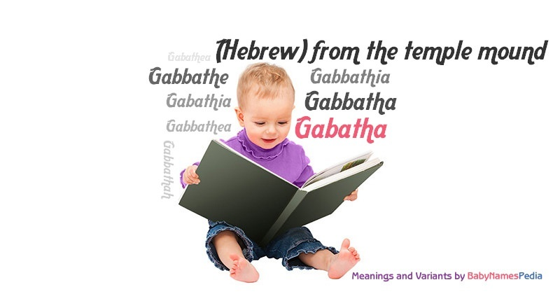 Meaning of the name Gabatha