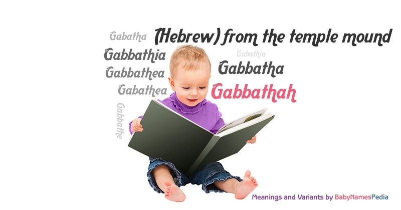 Meaning of the name Gabbathah