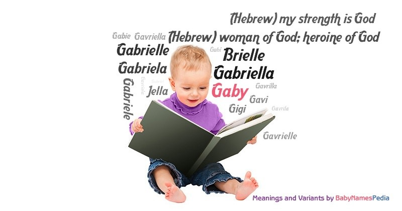 gaby meaning of gaby what does gaby mean girl name