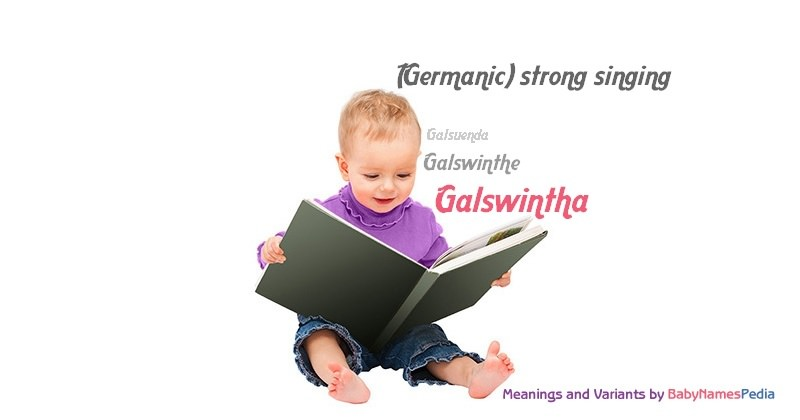 Meaning of the name Galswintha