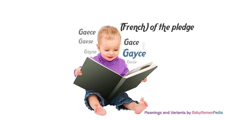 Meaning of the name Gayce