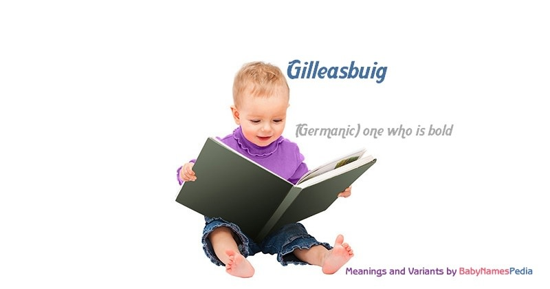 Meaning of the name Gilleasbuig