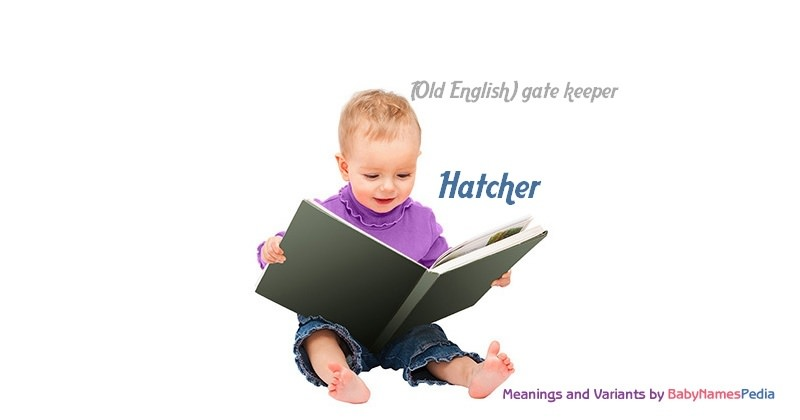 Meaning of the name Hatcher
