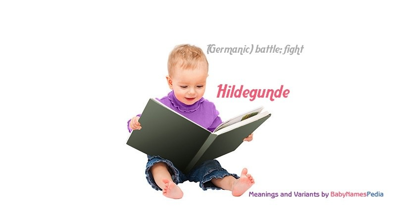 Meaning of the name Hildegunde