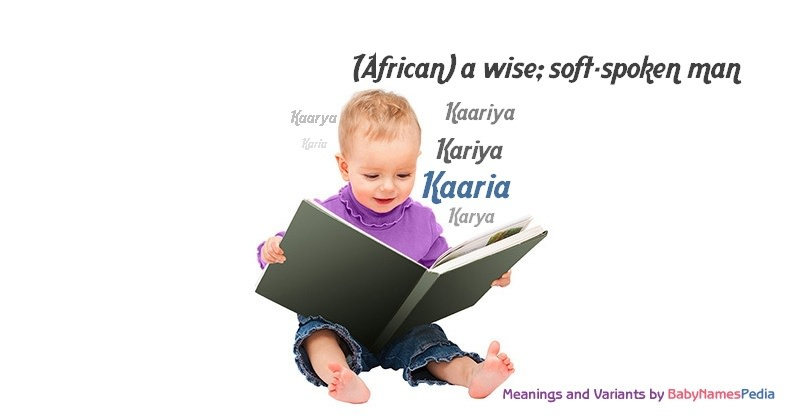 Meaning of the name Kaaria