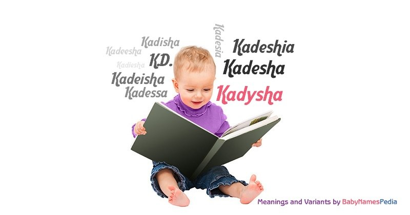 Meaning of the name Kadysha