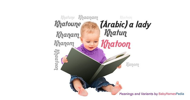 Meaning of the name Khatoon