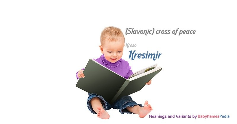 Meaning of the name Kresimir