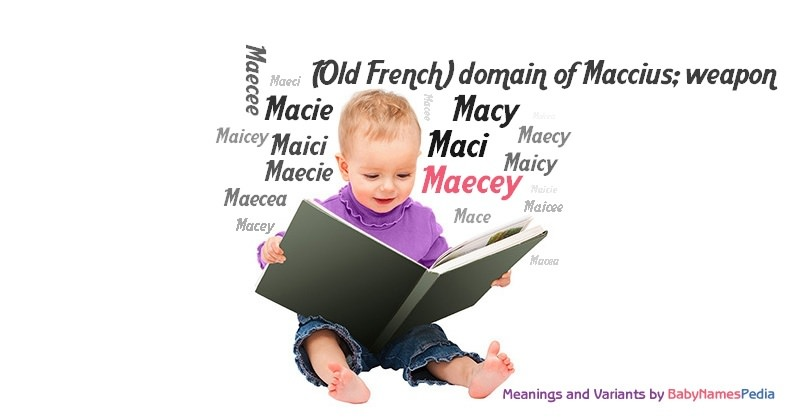 Meaning of the name Maecey
