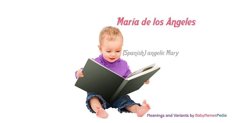 Meaning of the name María de los Angeles