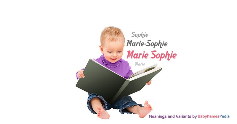 Meaning of the name Marie Sophie