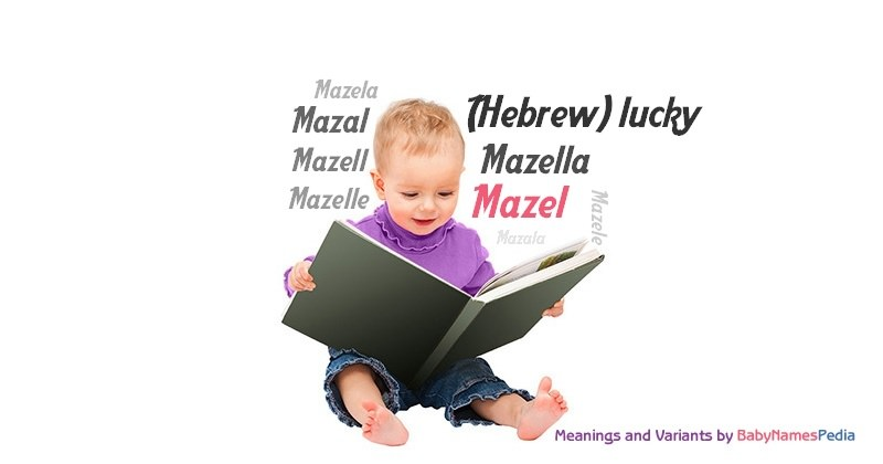 Meaning of the name Mazel