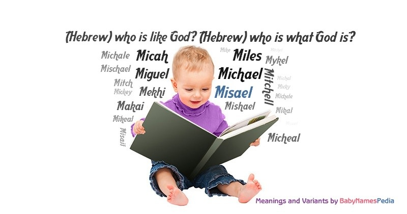 Meaning of the name Misael