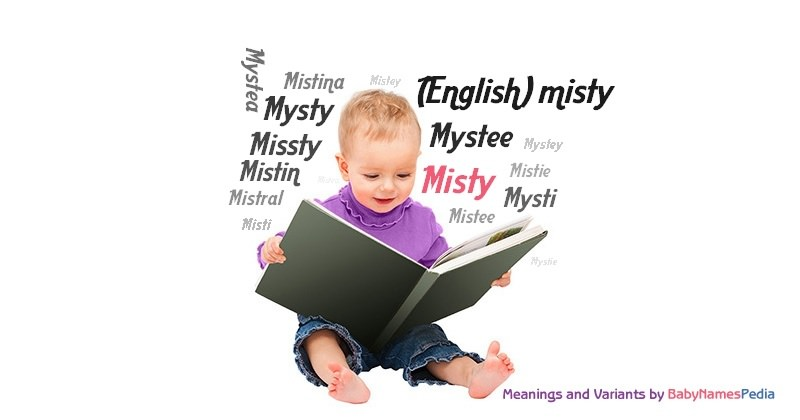 Misty - Meaning of Misty, What does Misty mean?