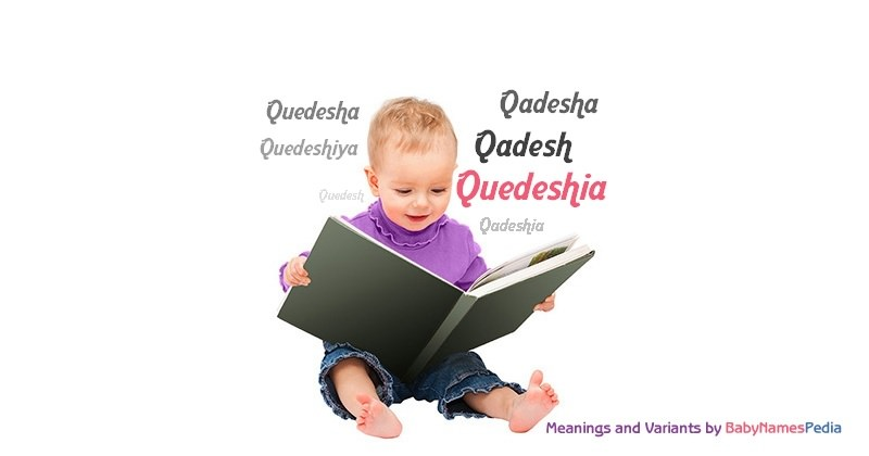 Meaning of the name Quedeshia