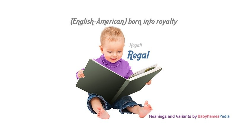 Meaning of the name Regal
